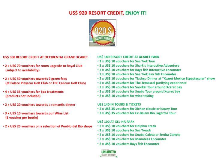 US$ 920 RESORT CREDIT,