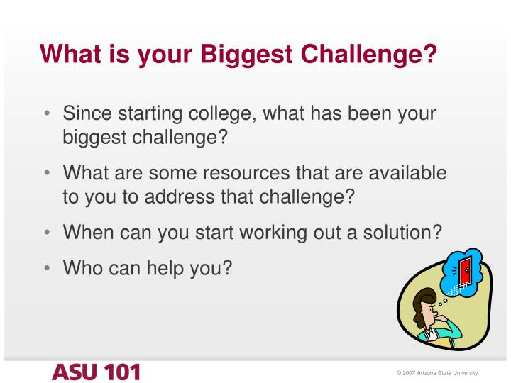 What is your Biggest Challenge?