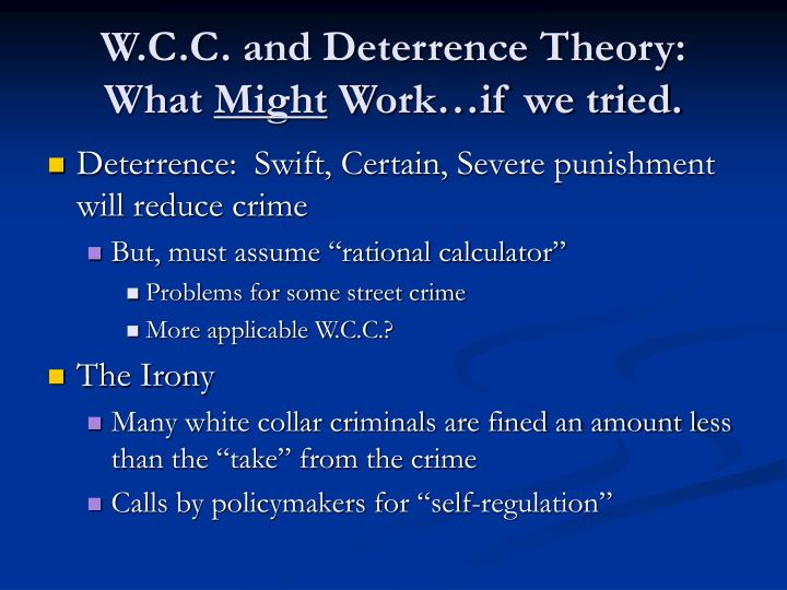 W.C.C. and Deterrence Theory: