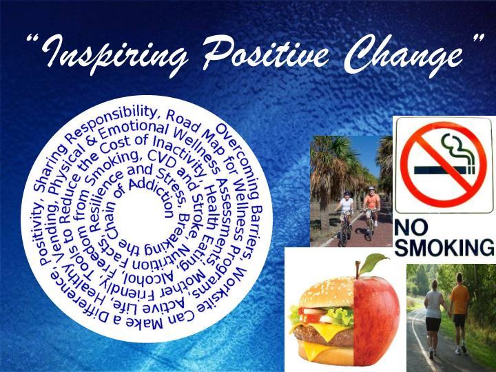 """Inspiring Positive Change"""