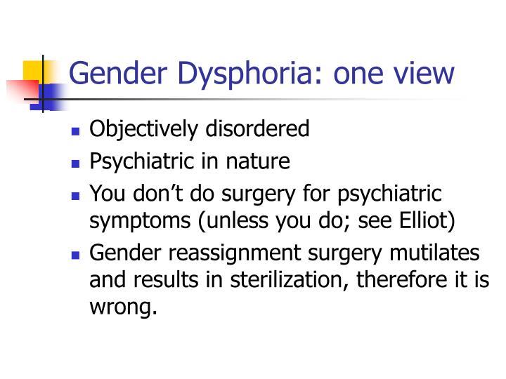 Gender Dysphoria: one view