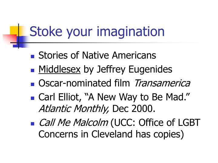 Stoke your imagination