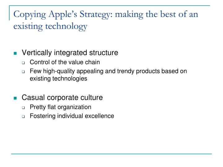 Copying Apple's Strategy: making the best of an existing technology
