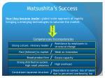 matsushita s success