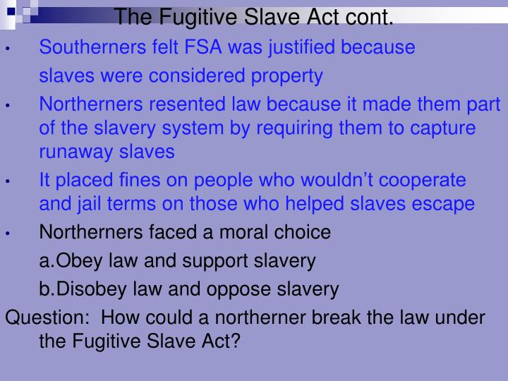 The Fugitive Slave Act cont.