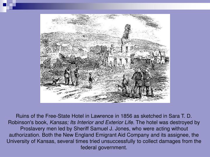 Ruins of the Free-State Hotel in Lawrence in 1856 as sketched in Sara T. D. Robinson's book,