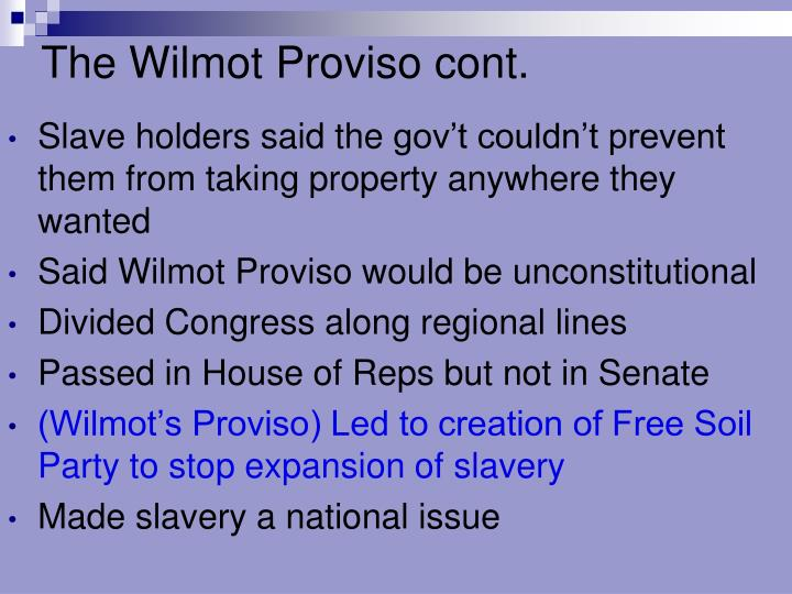 The Wilmot Proviso cont.