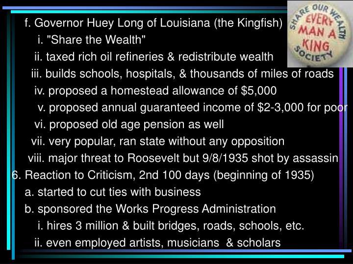 f. Governor Huey Long of Louisiana (the Kingfish)