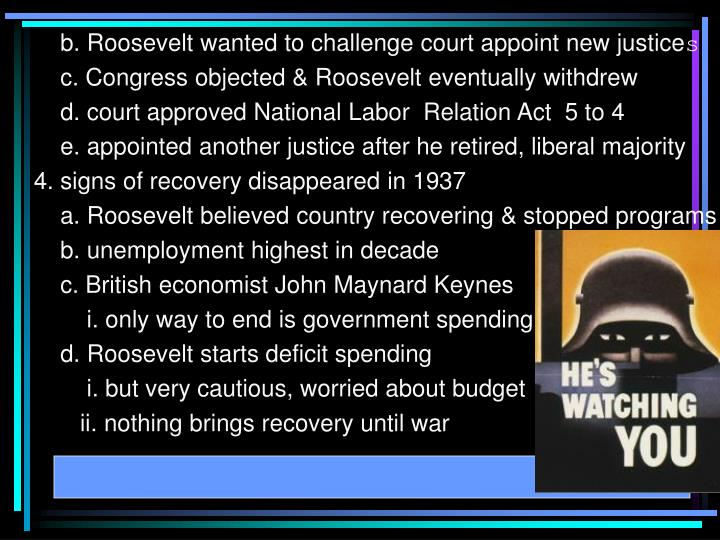 b. Roosevelt wanted to challenge court appoint new justice