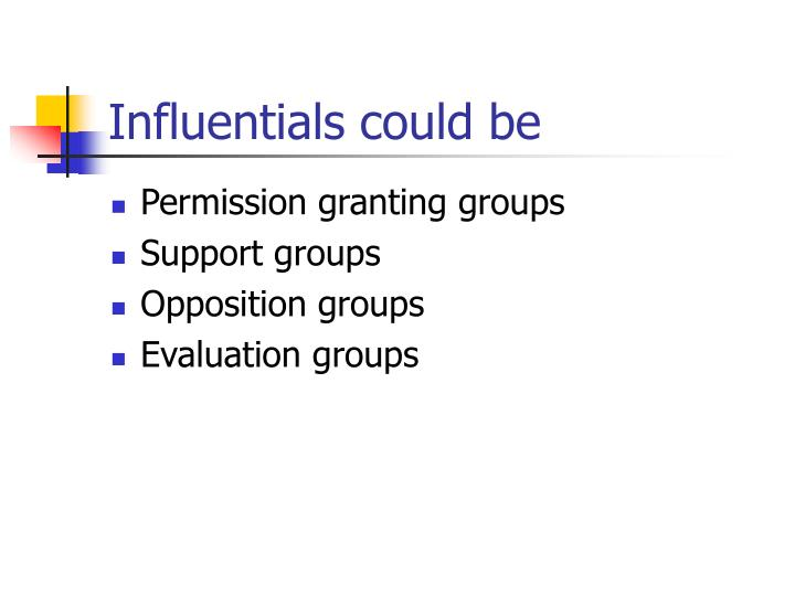 Influentials could be