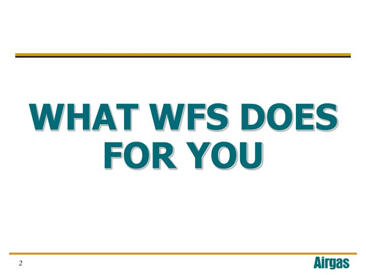 WHAT WFS DOES FOR YOU
