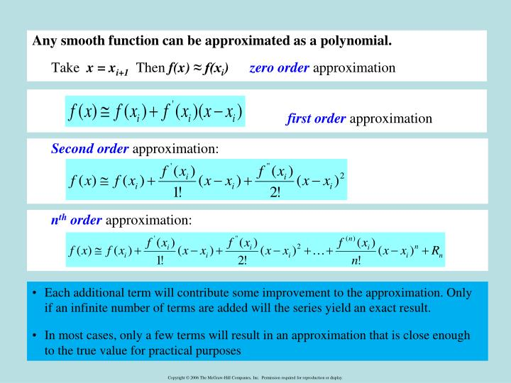 Any smooth function can be approximated as a polynomial.