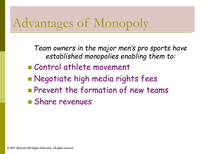 Advantages of Monopoly