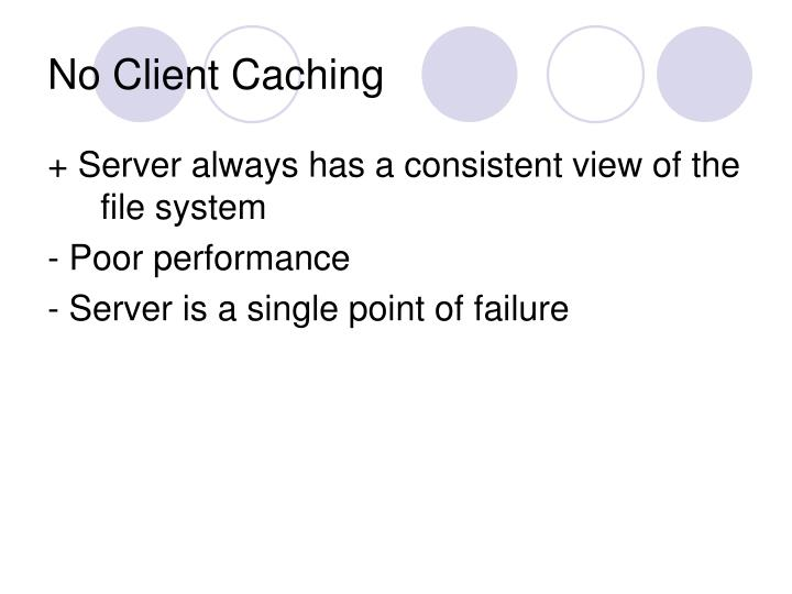 No Client Caching