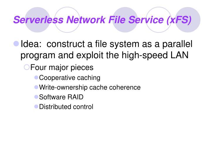 Serverless Network File Service (xFS)