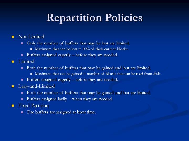 Repartition Policies