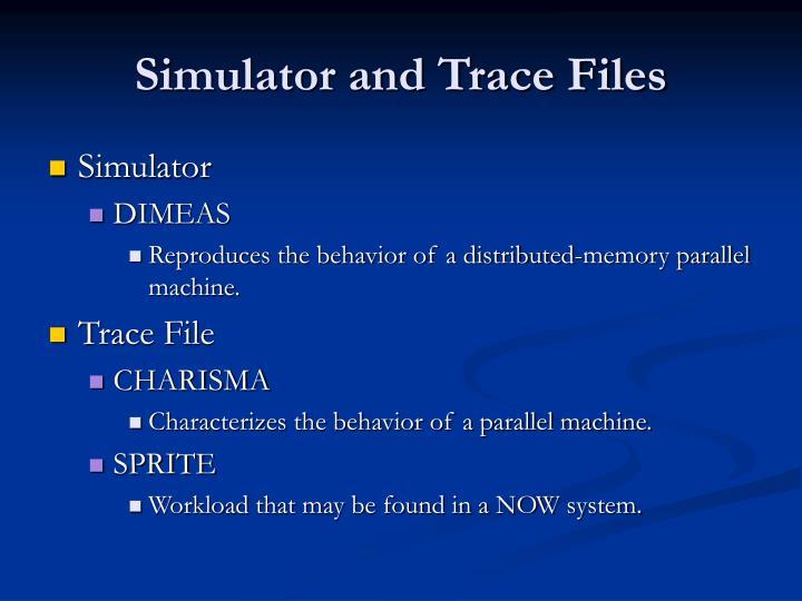 Simulator and Trace Files