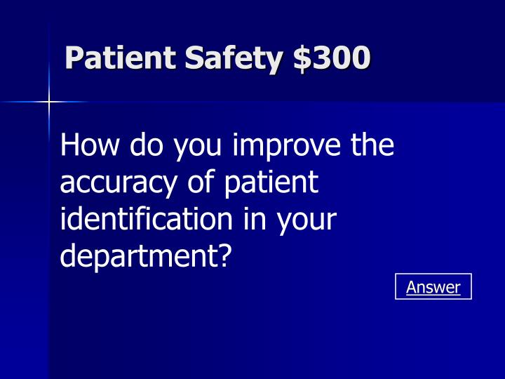 Patient Safety $300