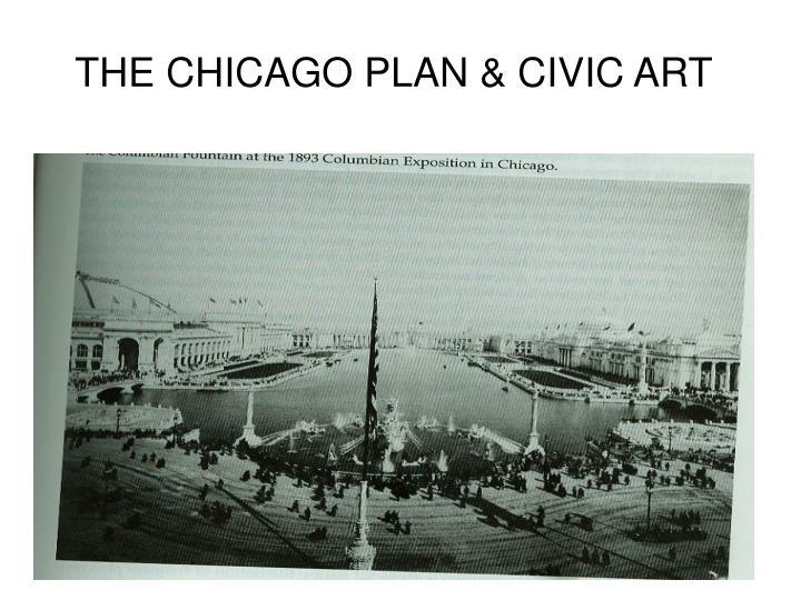 THE CHICAGO PLAN & CIVIC ART