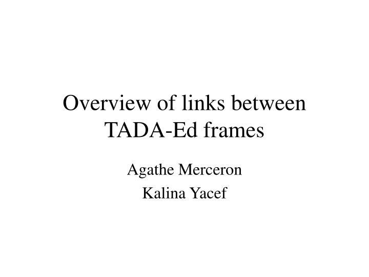 Overview of links between tada ed frames