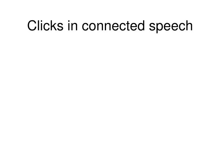 Clicks in connected speech