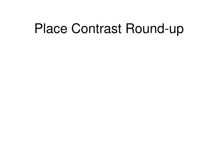 Place Contrast Round-up