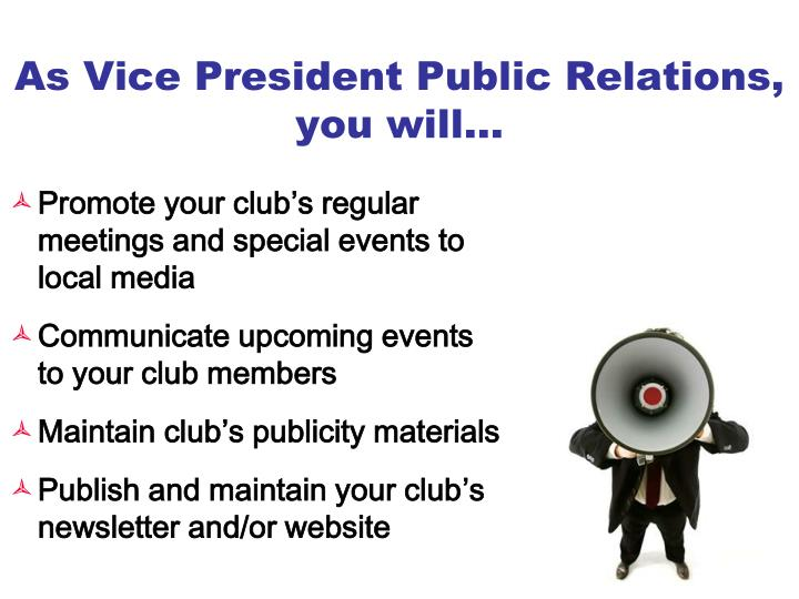 As Vice President Public Relations,