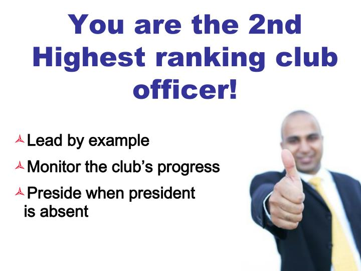 You are the 2nd Highest ranking club officer!