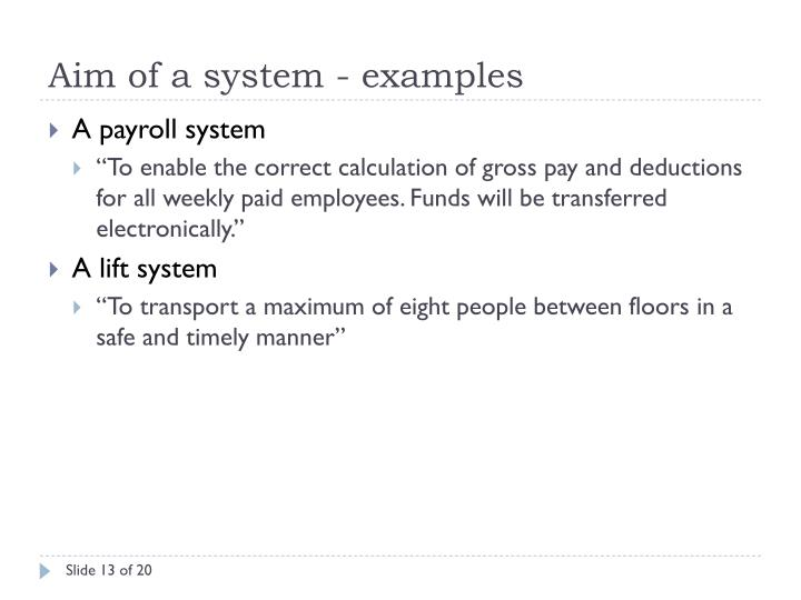 Aim of a system - examples