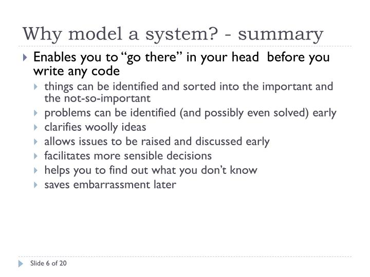 Why model a system? - summary