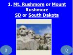 1 mt rushmore or mount rushmore sd or south dakota