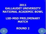 2011 gallaudet university national academic bowl lsd msd preliminary match round 2