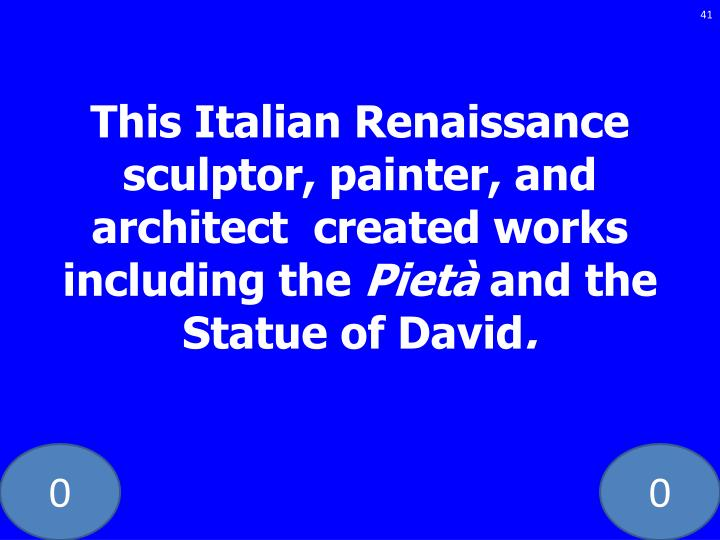 This Italian Renaissance sculptor, painter, and architect  created works including the
