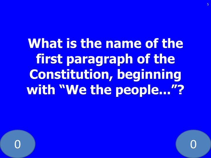What is the name of the first paragraph of the Constitution, beginning with