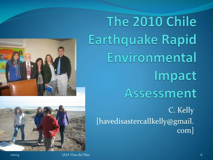 The 2010 Chile Earthquake Rapid Environmental Impact