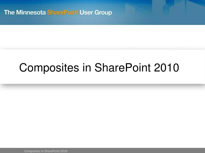 Composites in SharePoint