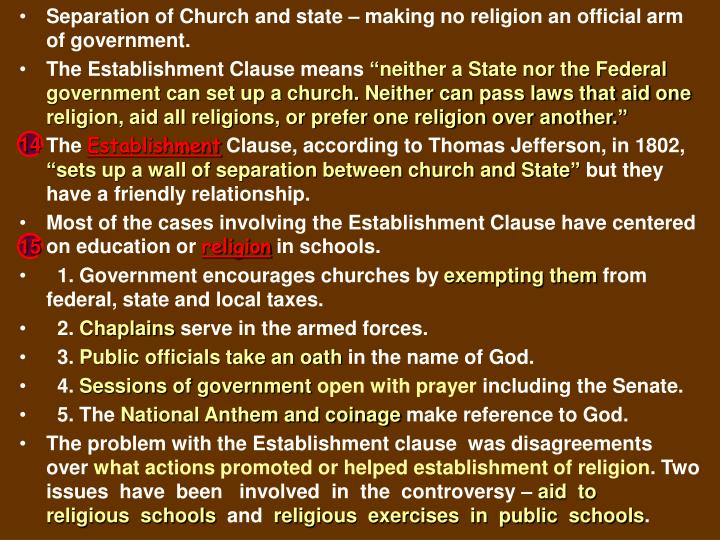 Separation of Church and state – making no religion an official arm of government.