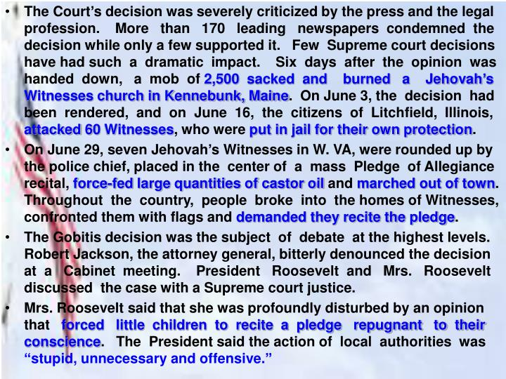 The Court's decision was severely criticized by the press and the legal profession.    More   than   170   leading   newspapers  condemned  the decision while only a few supported it.   Few  Supreme court decisions have had such  a  dramatic  impact.    Six  days  after  the  opinion  was handed  down,   a  mob  of