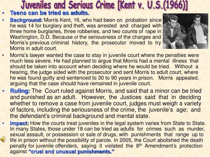 Juveniles and Serious Crime [Kent v. U.S.(1966)]