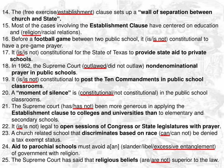 14. The (free exercise/establishment) clause sets up a