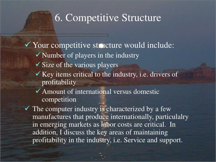 6. Competitive Structure