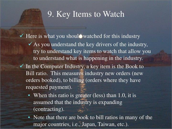 9. Key Items to Watch
