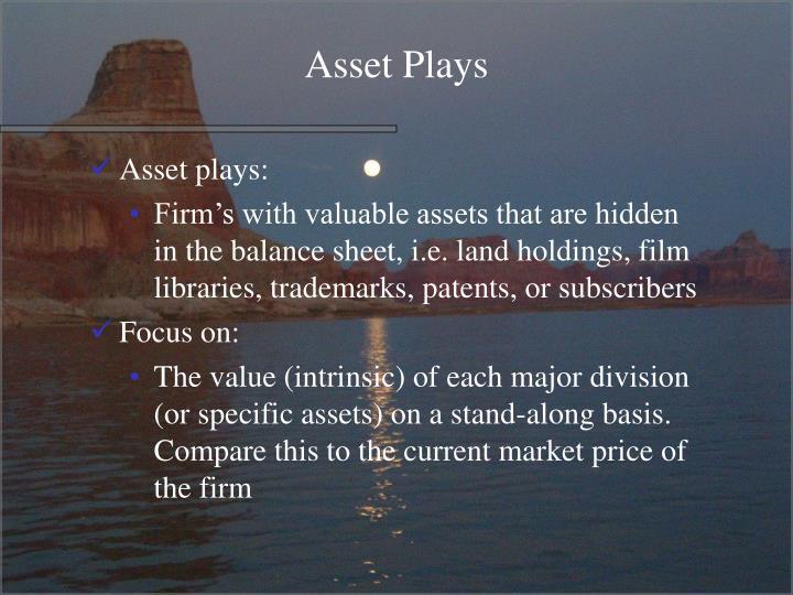 Asset Plays