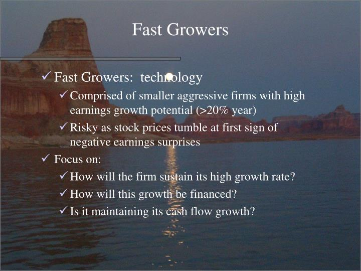 Fast Growers
