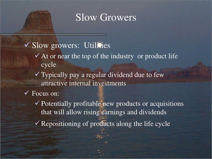 Slow Growers