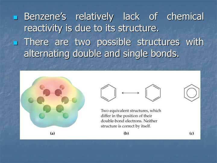 Benzene's relatively lack of chemical reactivity is due to its structure.