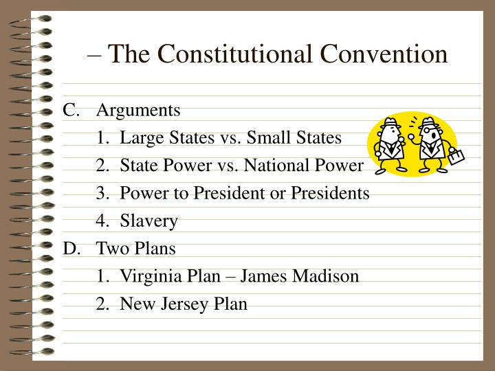 – The Constitutional Convention