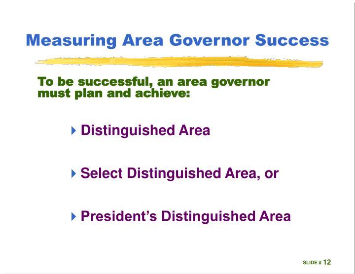 Measuring Area Governor Success