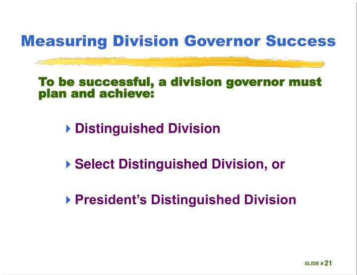 Measuring Division Governor Success