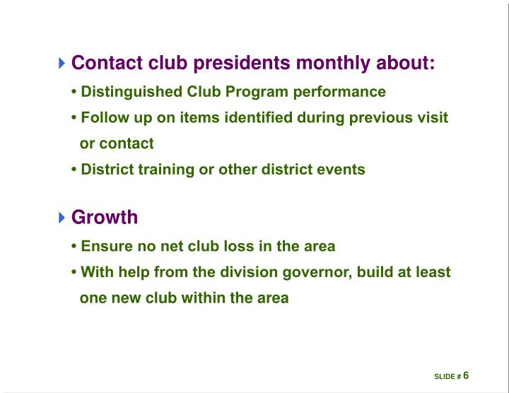 Contact club presidents monthly about: